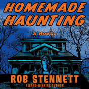 Homemade Haunting: A Novel Audiobook, by Rob Stennett
