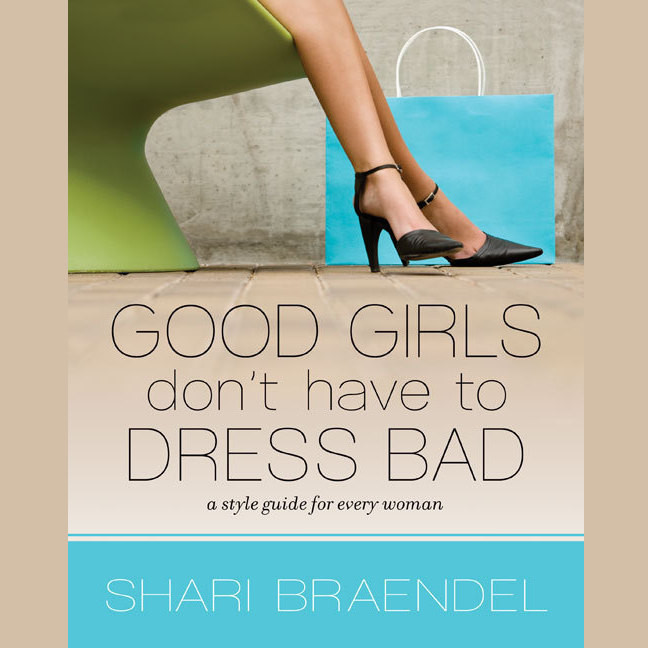 Printable Good Girls Don't Have to Dress Bad: A Style Guide for Every Woman Audiobook Cover Art
