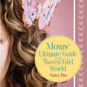 Moms' Ultimate Guide to the Tween Girl World Audiobook, by Nancy Rue