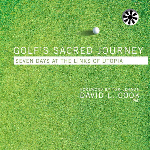 Printable Golf's Sacred Journey: Seven Days at the Links of Utopia Audiobook Cover Art