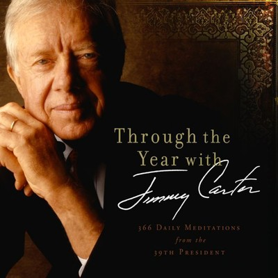 Through the Year with Jimmy Carter: 366 Daily Meditations from the 39th President Audiobook, by Jimmy Carter
