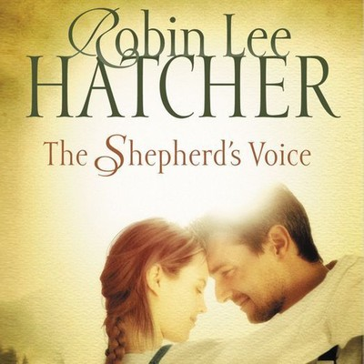 The Shepherd's Voice: A Novel Audiobook, by Robin Lee Hatcher