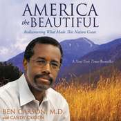 America the Beautiful: Rediscovering What Made This Nation Great Audiobook, by Ben Carson, Ben Carson, M.D.