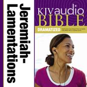 KJV, Audio Bible, Dramatized: Jeremiah and Lamentations, Audio Download: Jeremiah and Lamentations Audiobook, by Zondervan