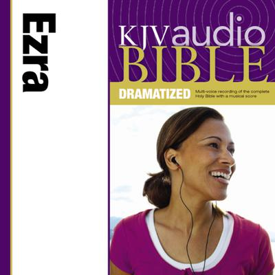 Dramatized Audio Bible - King James Version, KJV: (14) Ezra Audiobook, by Zondervan