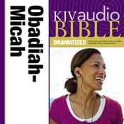 KJV, Audio Bible, Dramatized: Obadiah, Jonah, and Micah, Audio Download Audiobook, by Zondervan
