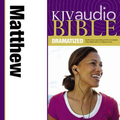 Dramatized Audio Bible - King James Version, KJV: (29) Matthew Audiobook, by Zondervan