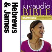 KJV, Audio Bible, Dramatized: Hebrews and James, Audio Download Audiobook, by Zondervan