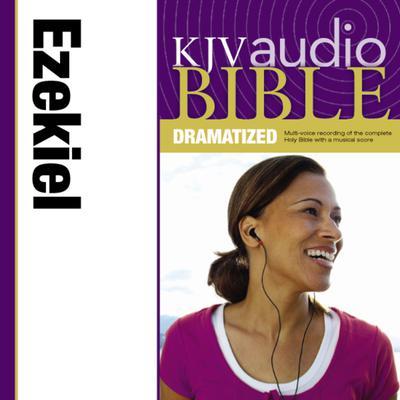 KJV, Audio Bible, Dramatized: Ezekiel, Audio Download Audiobook, by Zondervan