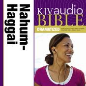 KJV, Audio Bible, Dramatized: Nahum, Habakkuk, Zephaniah, and Haggai, Audio Download, by Zondervan
