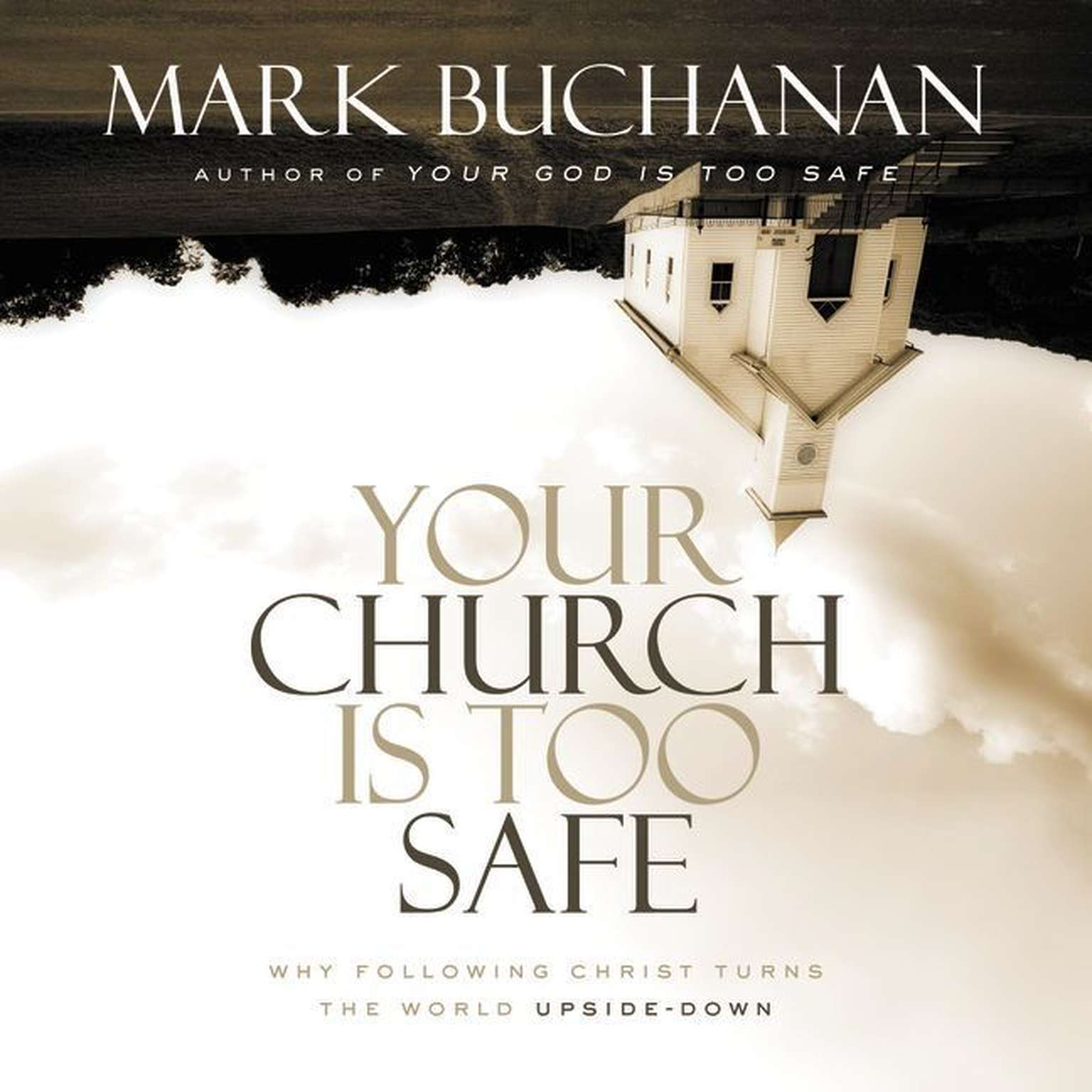 Printable Your Church Is Too Safe: Becoming a Church that Turns the World Upside Down Audiobook Cover Art