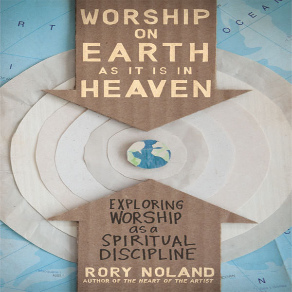 Printable Worship on Earth as It Is in Heaven: Exploring Worship as a Spiritual Discipline Audiobook Cover Art