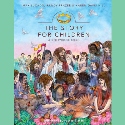 The Story for Children, a Storybook Bible: A Storybook Bible Audiobook, by Max Lucado