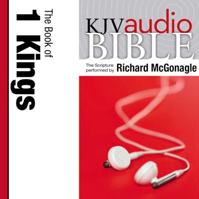 Pure Voice Audio Bible - King James Version, KJV: (10) 1 Kings: The Book of 1 Kings Audiobook, by Author Info Added Soon