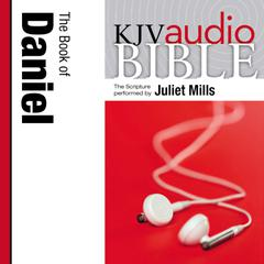 Pure Voice Audio Bible - King James Version, KJV: (22) Daniel: The Book of Daniel Audiobook, by Juliet Mills