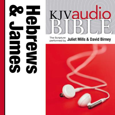 KJV, Audio Bible: The Books of Hebrews and James, Audio Download Audiobook, by Juliet Mills
