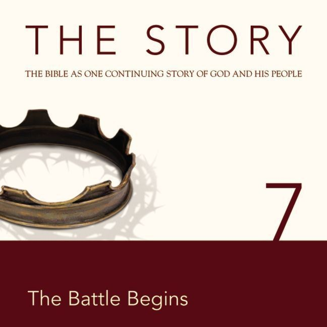 Printable The Story, NIV: Chapter 7 - The Battle Begins Audiobook Cover Art