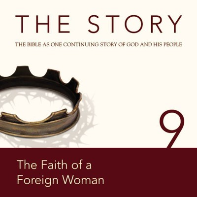 NIV, The Story: Chapter 9 - The Faith of a Foreign Woman, Audio Download Audiobook, by Zondervan