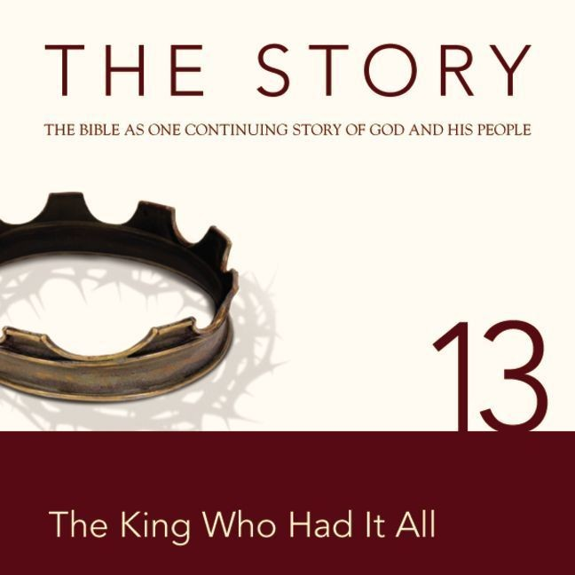 Printable NIV, The Story: Chapter 13 - The King Who Had It All, Audio Download Audiobook Cover Art