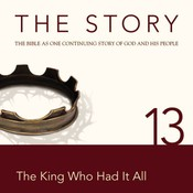 NIV, The Story: Chapter 13 - The King Who Had It All, Audio Download, by Zondervan