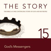 NIV, The Story: Chapter 15 - Gods Messengers, Audio Download, by Zondervan, Zondervan