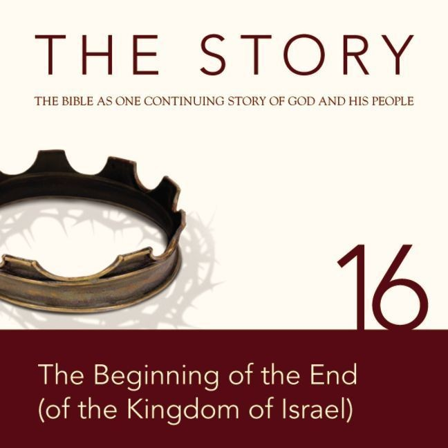 Printable NIV, The Story: Chapter 16 - The Beginning of the End (of the Kingdom of Israel), Audio Download Audiobook Cover Art