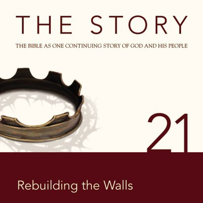 NIV, The Story: Chapter 21 - Rebuilding the Walls, Audio Download Audiobook, by Zondervan