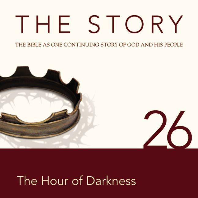 Printable NIV, The Story: Chapter 26 - The Hour of Darkness, Audio Download Audiobook Cover Art