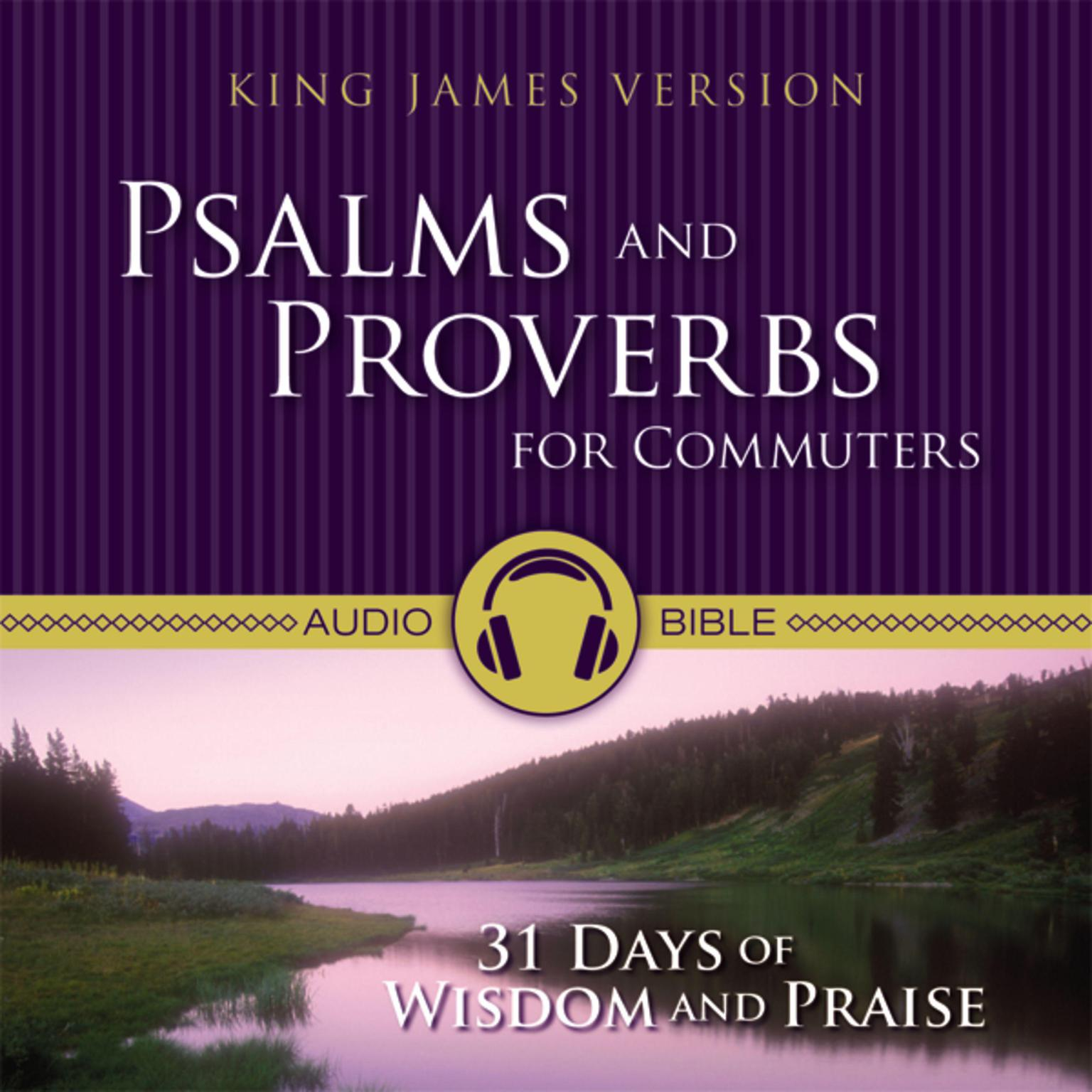 Printable KJV, Psalms and Proverbs for Commuters, Audio Download: 31 Days of Praise and Wisdom from the King James Version Bible Audiobook Cover Art