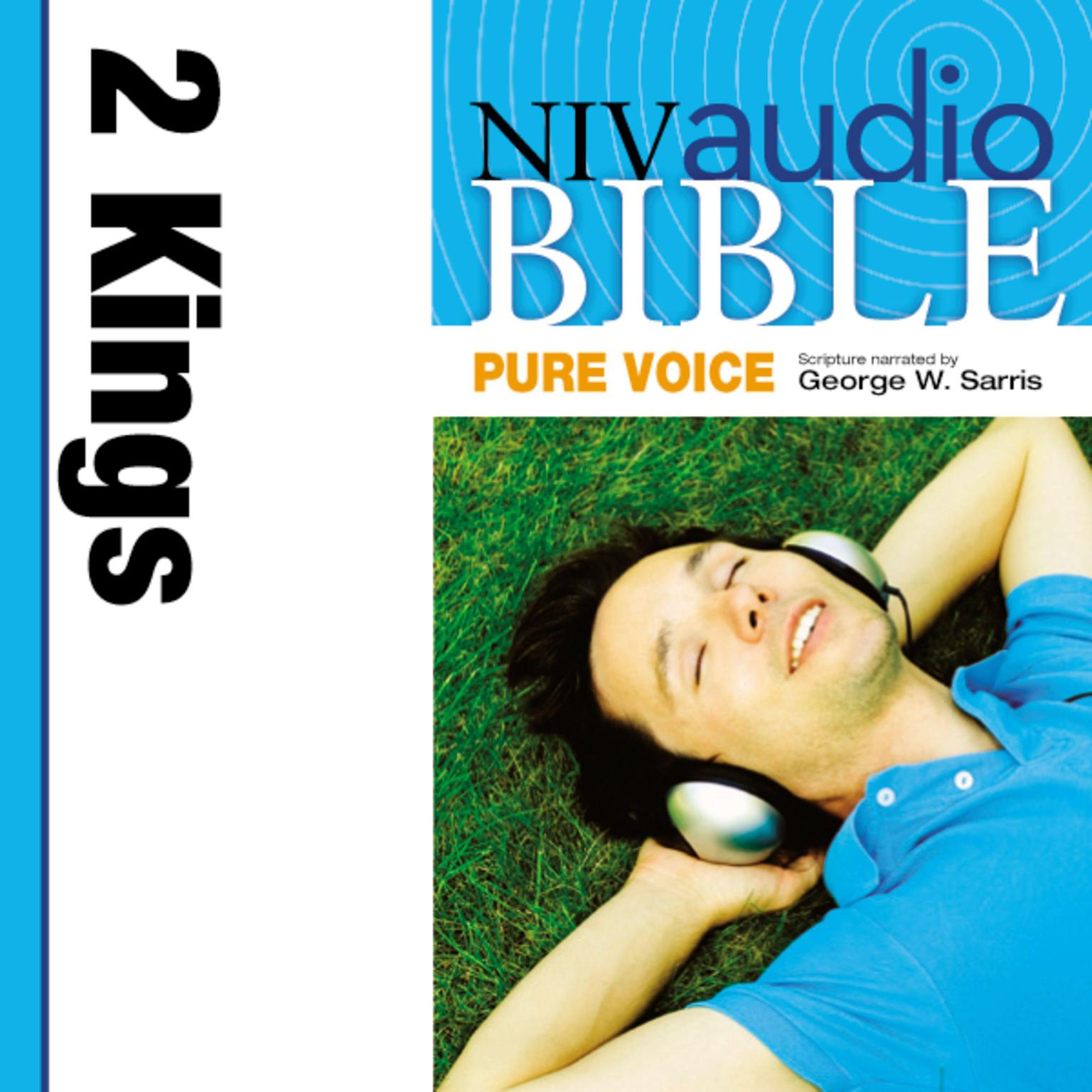 Printable NIV, Audio Bible, Pure Voice: 2 Kings, Audio Download (Narrated by George W. Sarris): 2 Kings Audiobook Cover Art
