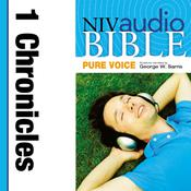 NIV, Audio Bible, Pure Voice: 1 Chronicles, Audio Download (Narrated by George W. Sarris) Audiobook, by Zondervan