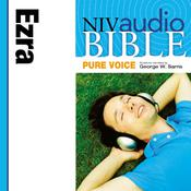 NIV, Audio Bible, Pure Voice: Ezra, Audio Download (Narrated by George W. Sarris): Ezra, by Zondervan
