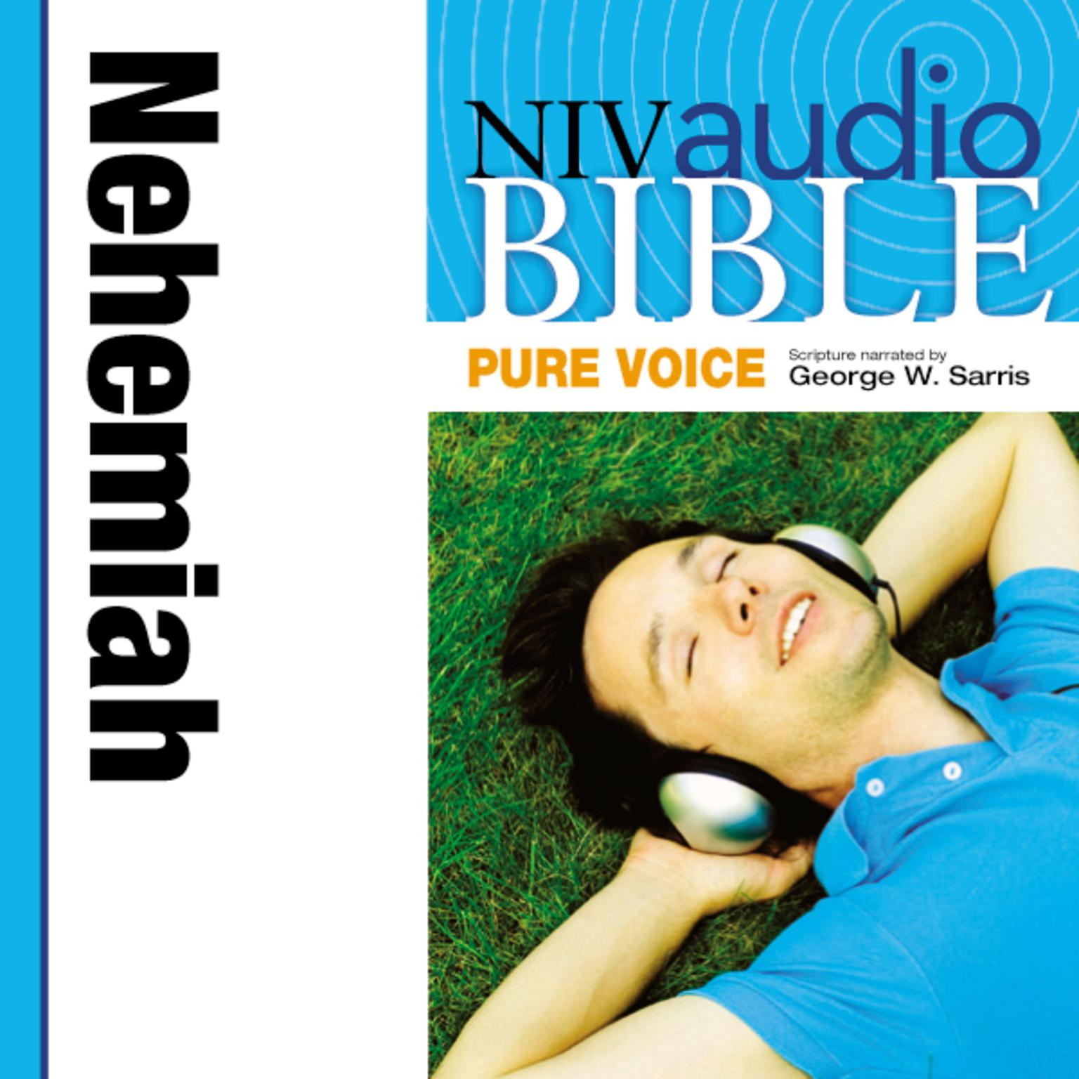 Printable NIV, Audio Bible, Pure Voice: Nehemiah, Audio Download (Narrated by George W. Sarris) Audiobook Cover Art