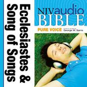 NIV, Audio Bible, Pure Voice: Ecclesiastes and Song of Songs, Audio Download (Narrated by George W. Sarris), by Zondervan