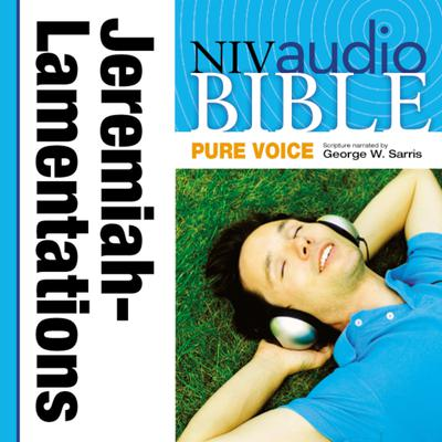 Pure Voice Audio Bible - New International Version, NIV (Narrated by George W. Sarris): (22) Jeremiah and Lamentations: Jeremiah and Lamentations Audiobook, by Zondervan