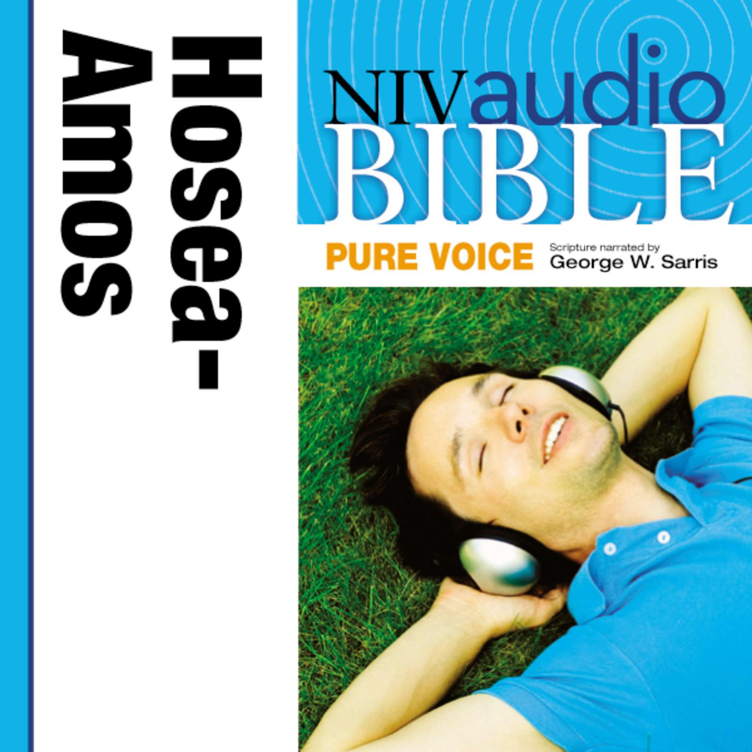 Printable NIV, Audio Bible, Pure Voice: Hosea, Joel, and Amos, Audio Download (Narrated by George W. Sarris) Audiobook Cover Art