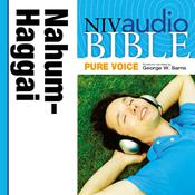 NIV, Audio Bible, Pure Voice: Nahum, Habakkuk, Zephaniah, and Haggai, Audio Download (Narrated by George W. Sarris)