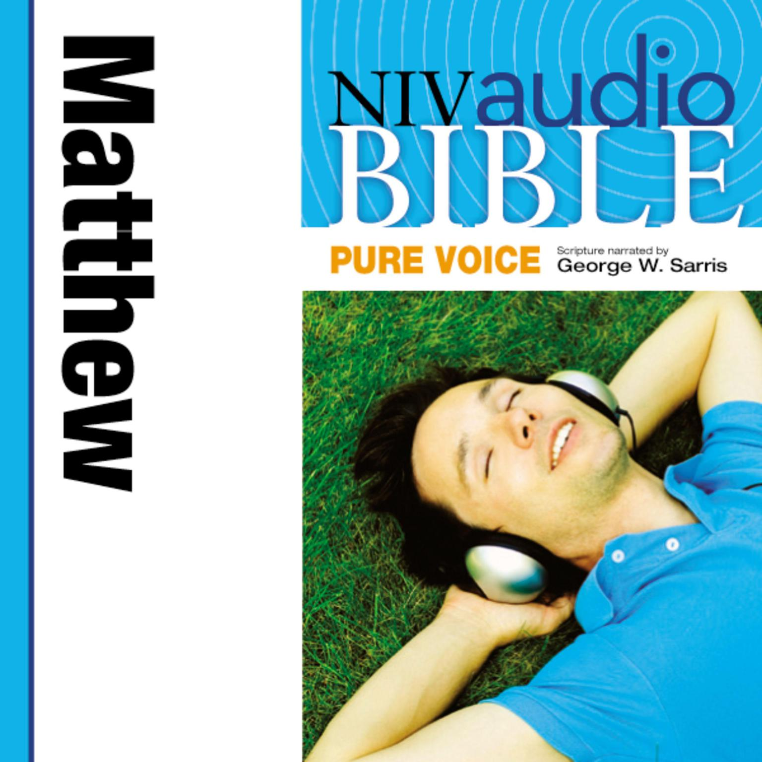 Printable NIV, Audio Bible, Pure Voice: Matthew, Audio Download (Narrated by George W. Sarris) Audiobook Cover Art