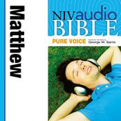NIV, Audio Bible, Pure Voice: Matthew, Audio Download (Narrated by George W. Sarris) Audiobook, by Zondervan