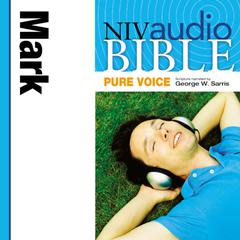 NIV, Audio Bible, Pure Voice: Mark, Audio Download (Narrated by George W. Sarris) Audiobook, by Zondervan