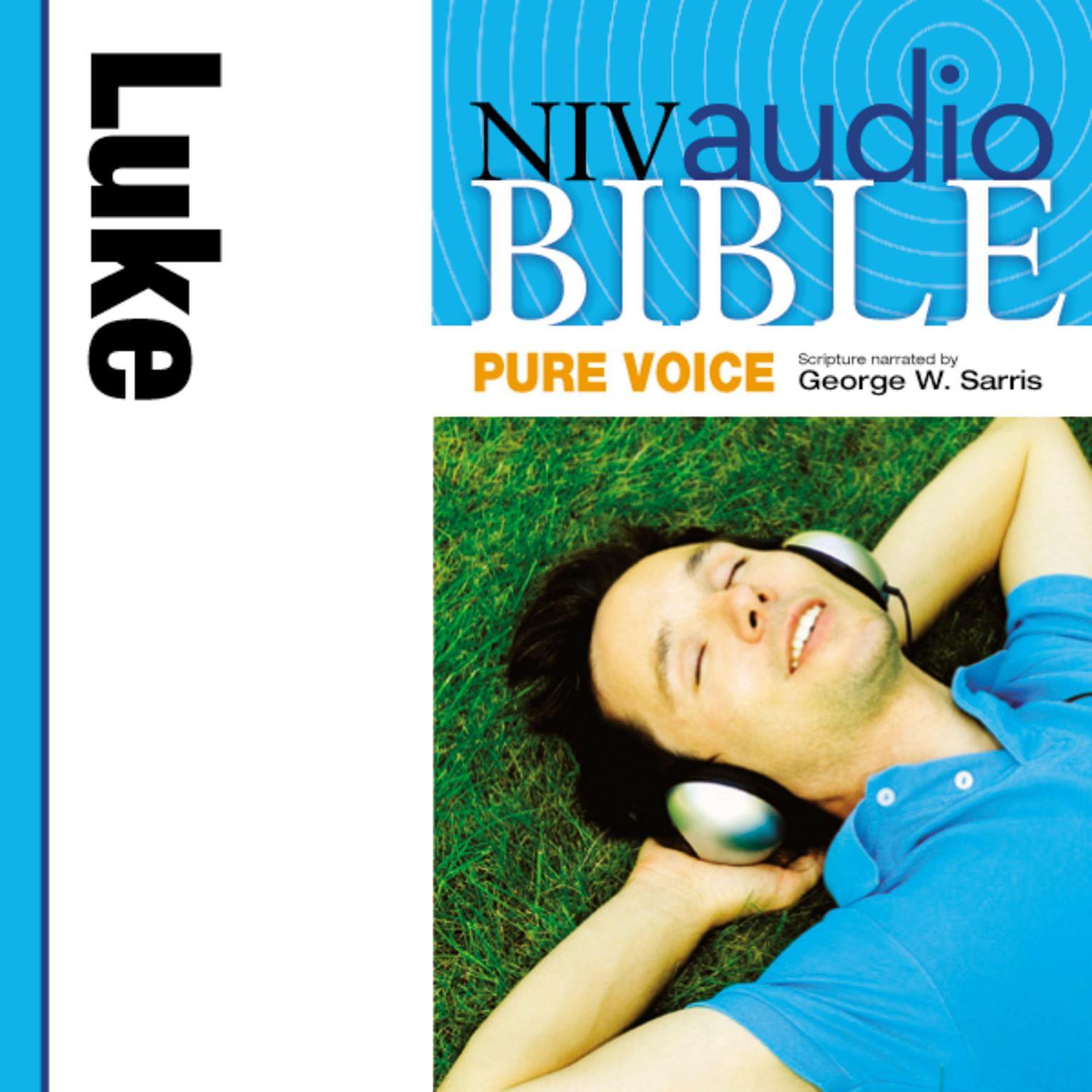 Printable NIV, Audio Bible, Pure Voice: Luke, Audio Download (Narrated by George W. Sarris) Audiobook Cover Art
