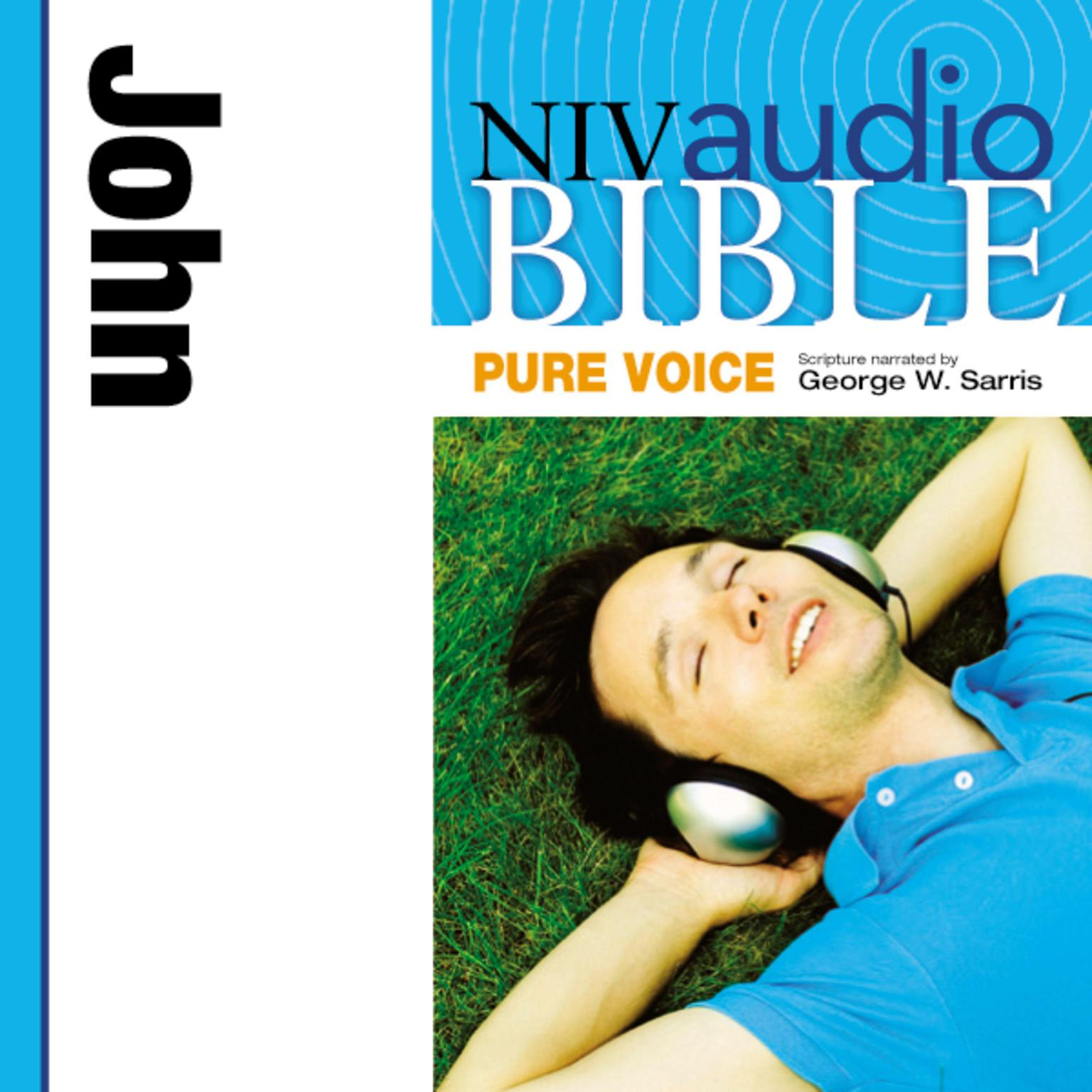 Printable NIV, Audio Bible, Pure Voice: John, Audio Download (Narrated by George W. Sarris) Audiobook Cover Art