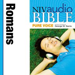 NIV, Audio Bible, Pure Voice: Romans, Audio Download (Narrated by George W. Sarris) Audiobook, by Zondervan