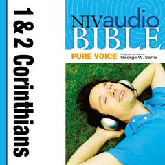 NIV, Audio Bible, Pure Voice: 1 and 2 Corinthians, Audio Download (Narrated by George W. Sarris) Audiobook, by Zondervan
