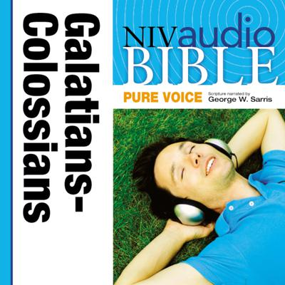 Pure Voice Audio Bible - New International Version, NIV (Narrated by George W. Sarris): (36) Galatians, Ephesians, Philippians, and Colossians Audiobook, by