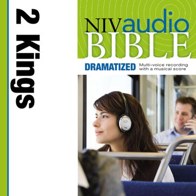 NIV, Audio Bible, Dramatized: 2 Kings, Audio Download Audiobook, by Zondervan