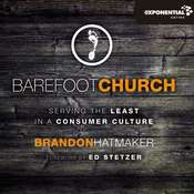 Barefoot Church: Serving the Least in a Consumer Culture Audiobook, by Brandon Hatmaker