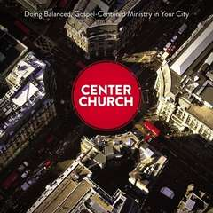 Center Church: Doing Balanced, Gospel-Centered Ministry in Your City Audiobook, by Timothy Keller
