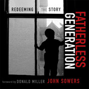 Fatherless Generation: Redeeming the Story Audiobook, by John Sowers