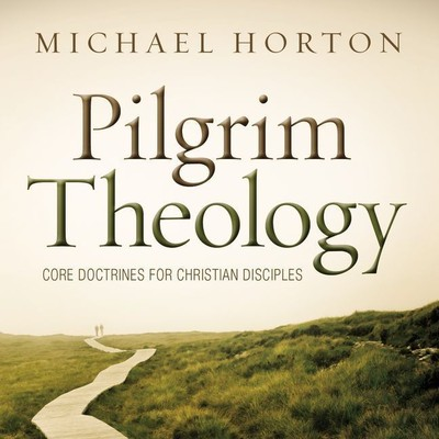 Pilgrim Theology: Core Doctrines for Christian Disciples Audiobook, by Michael S. Horton